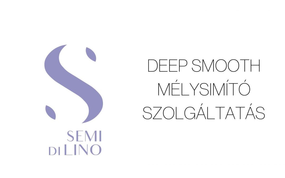 Deep Smooth mélysimító szolgáltatás